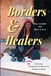 Borders and Healers Brokering Therapeutic Resources in Southeast Africa,0253218055,9780253218056