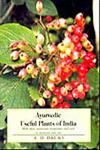 Ayurvedic Useful Plants of India With their Medicinal Properties and Uses in Commerce, Medicine, and the Arts 2nd Indian Reprint,8187067659,9788187067658