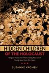 Hidden Children of the Holocaust Belgian Nuns and their Daring Rescue of Young Jews from the Nazis,0199739056,9780199739059