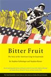 Bitter Fruit The Story of the American Coup in Guatemala Revised & Expanded Edition,067401930X,9780674019300