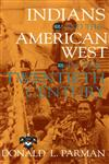 Indians and the American West in the Twentieth Century,0253208920,9780253208927