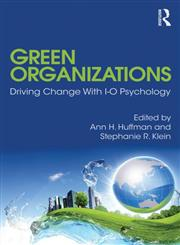Green Organizations Driving Change with I-O Psychology,0415825156,9780415825153