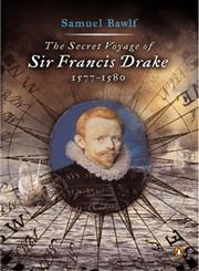 The Secret Voyage of Sir Francis Drake, 1577-1580,0142004596,9780142004593