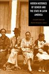 Hidden Histories of Gender and the State in Latin America,0822324342,9780822324348