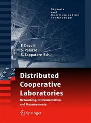 Distributed Cooperative Laboratories Networking, Instrumentation, and Measurements,0387298118,9780387298115