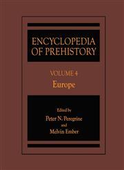 Encyclopedia of Prehistory Volume 4: Europe,0306462583,9780306462580