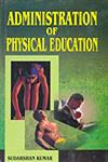 Administration of Physical Education,8188837512,9788188837519