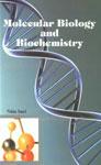 Molecular Biology and Biochemistry,9380179588,9789380179582
