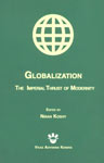 Globalization The Imperial Thrust of Modernity