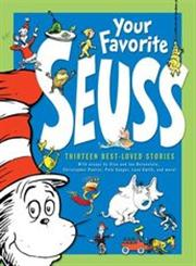 Your Favorite Seuss A Baker's Dozen by the One and Only Dr. Seuss,0375810617,9780375810619