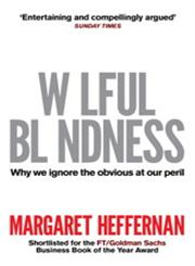 Wilful Blindness Why we Ignore the Obvious,1847399053,9781847399052