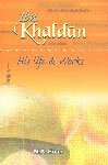 IBN Khaldun His Life and Works 2nd Reprint,817151054X,9788171510542
