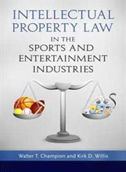 Intellectual Property Law in the Sports and Entertainment Industries,0313391637,9780313391637