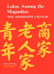 Lotus Among the Magnolias The Mississippi Chinese,1934110043,9781934110041