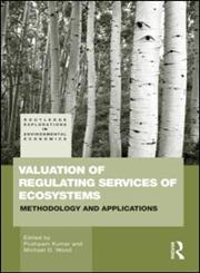 Valuation of Regulating Services of Ecosystems Methodology and Applications,041553982X,9780415539821