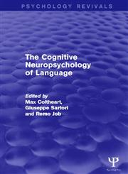 The Cognitive Neuropsychology of Language,1848723091,9781848723092