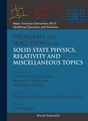 Problems and Solutions on Solid State Physics Relativity and Miscellaneous Topics,9810218931,9789810218935