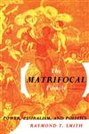The Matrifocal Family Power, Pluralism and Politics,0415912156,9780415912150