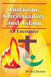 Judaism, Christianity and Islam An Encounter,8184201575,9788184201574