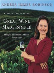 Great Wine Made Simple Straight Talk from a Master Sommelier,0767904788,9780767904780