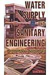 Water Supply and Sanitary Engineering Environmental Engineering 6th Edition,8180140296,9788180140297