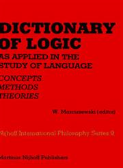 Dictionary of Logic as Applied in the Study of Language Concepts/Methods/Theories,9024721237,9789024721238