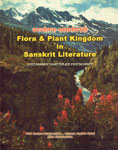 वनज्योत्स्ना-सहस्त्रस्त्रैमनसी = Flora and Plant Kingdom in Sanskrit Literature Jyotsnamoy Chatterjee Festschrift : Texts in English, Sanskrit and Hindi 1st Edition,8178540274,9788178540276