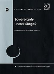 Sovereignty Under Siege? Globalization and New Zealand,0754630641,9780754630647