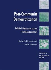 Post-Communist Democratization Political Discourses Across Thirteen Countries,0521001382,9780521001380