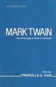 Mark Twain An Anthology of Recent Criticism,8185753008,9788185753003