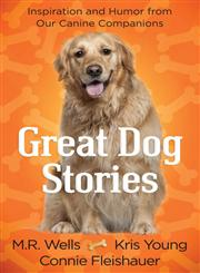 Great Dog Stories Inspiration and Humor from our Canine Companions,0736928820,9780736928823