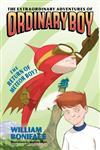 The Extraordinary Adventures of Ordinary Boy, Book 2 The Return of Meteor Boy?,006077469X,9780060774691