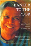 Banker to the Poor The Autobiography of Muhammad Yunus, Founder of the Grameen Bank,9840514679,9789840514670