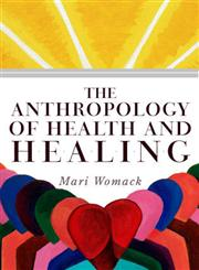 The Anthropology of Health and Healing,0759118612,9780759118614