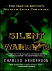 Silent Warrior The Marine Sniper's Story Vietnam Continues,0425188647,9780425188644