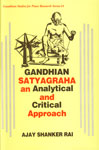 Gandhian Satyagraha An Analytical and Critical Approach 1st Edition,8170227992,9788170227991