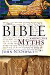 The Bible Among the Myths Unique Revelation or Just Ancient Literature?,0310285097,9780310285090
