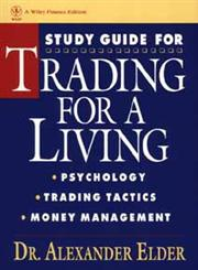 Study Guide for Trading for a Living Psychology, Trading Tactics, Money Management,0471592250,9780471592259