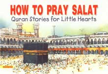 How to Pray Salat Quran Stories for Little Hearts,817898363X,9788178983639