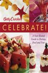 Betty Crocker Celebrate! A Year-Round Guide to Holiday Food and Fun,0764568485,9780764568480