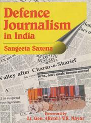 Defence Journalism in India,817049088X,9788170490883
