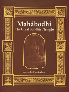 Mahabodhi Or the Great Buddhist Temple Under the Bodhi Tree at Buddha-Gaya,8121508134,9788121508131