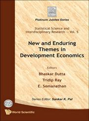 New and Enduring Themes in Development Economics,9812839410,9789812839411