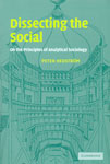 Dissecting the Social On the Principles of Analytical Sociology,0521792290,9780521792295