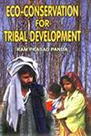 Eco-Conservation for Tribal Development 1st Edition,8188836699,9788188836697