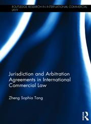 Jurisdiction and Arbitration Agreements in International Commercial Law,0415625548,9780415625548