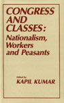 Congress and Classes Nationalism, Workers and Peasants 1st Edition,8185054460,9788185054469