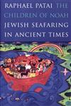 The Children of Noah Jewish Seafaring in Ancient Times,0691009686,9780691009681