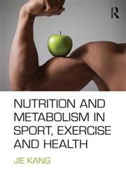 Nutrition and Metabolism in Sports, Exercise and Health,0415578787,9780415578783