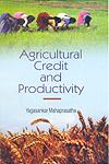 Agricultural Credit and Productivity,8184111142,9788184111149